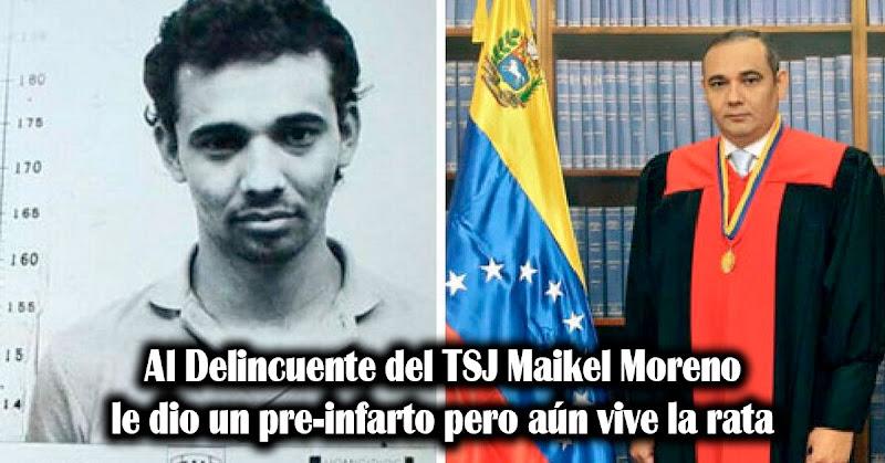 Al Delincuente del TSJ Maikel Moreno le dio un pre-infarto pero aún vive la rata