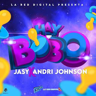 Jasy E La Vaina Ft Andry Jhonson Hay BOBO ( Video Music)