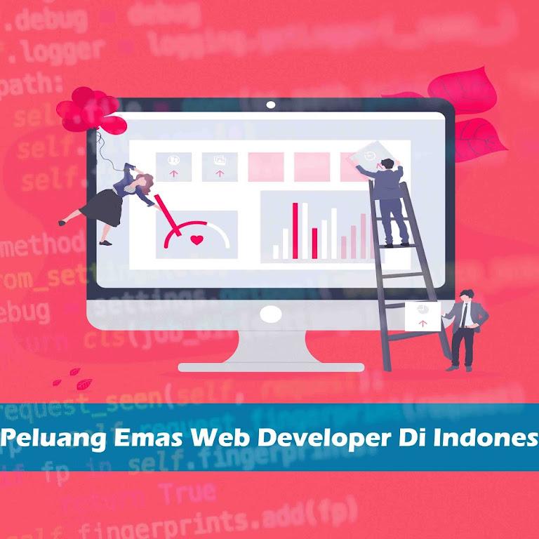 Peluang Emas Web Developer Di Indonesia