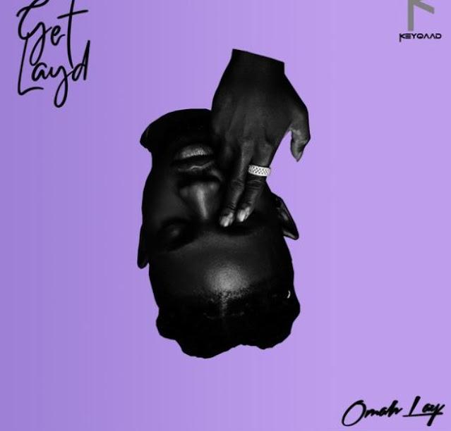 [Full Album] Omah Lay – Get Layd Ep (Mp3 Download)
