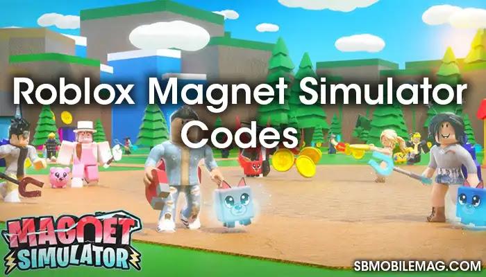 Roblox Magnet Simulator Codes, Roblox Magnet Simulator Redeem Codes, Roblox Magnet Simulator Promo Codes