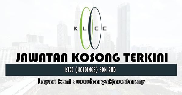 Jawatan Kosong 2020 di KLCC (Holdings) Sdn Bhd