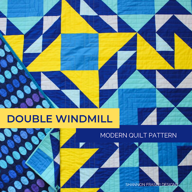 Double Windmill Quilt Pattern | Shannon Fraser Designs #modernquilts