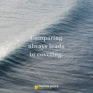 Comparing Always Leads to Coveting by Rick Warren