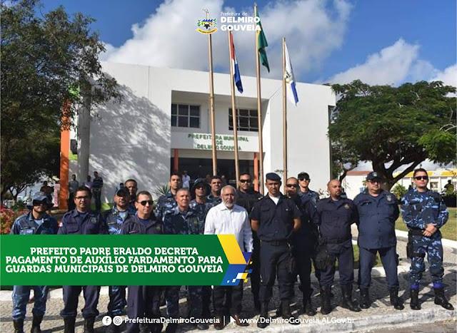 Prefeito Padre Eraldo decreta pagamento de auxilio fardamento para guardas municipais de Delmiro Gouveia