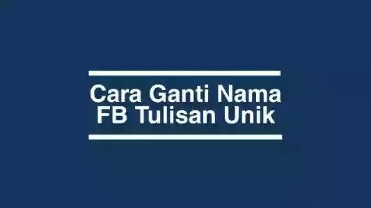 Ganti Nama FB Dengan Tulisan Unik
