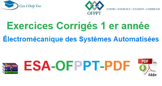 Exercices Corrigés 1er année Électromécanique des Systèmes Automatisées-ESA-OFPPT-PDF
