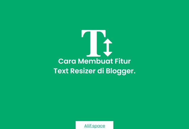 Cara membuat Text resizer di Blogger