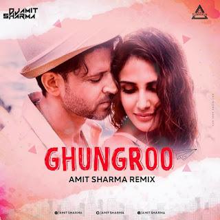 GHUNGROO - AMIT SHARMA REMIX