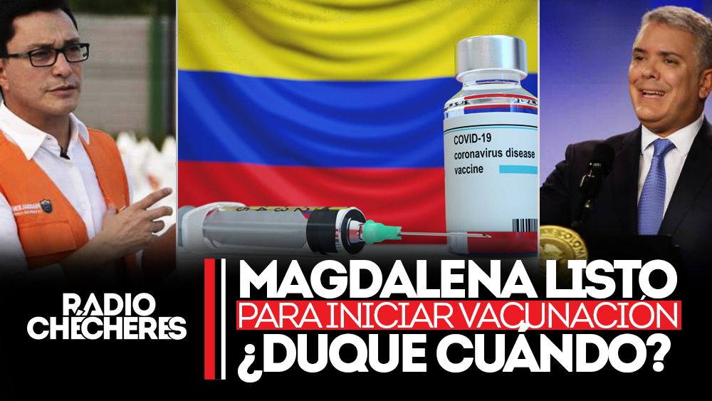 El Magdalena listo para iniciar vacunación. ¿Duque cuándo?