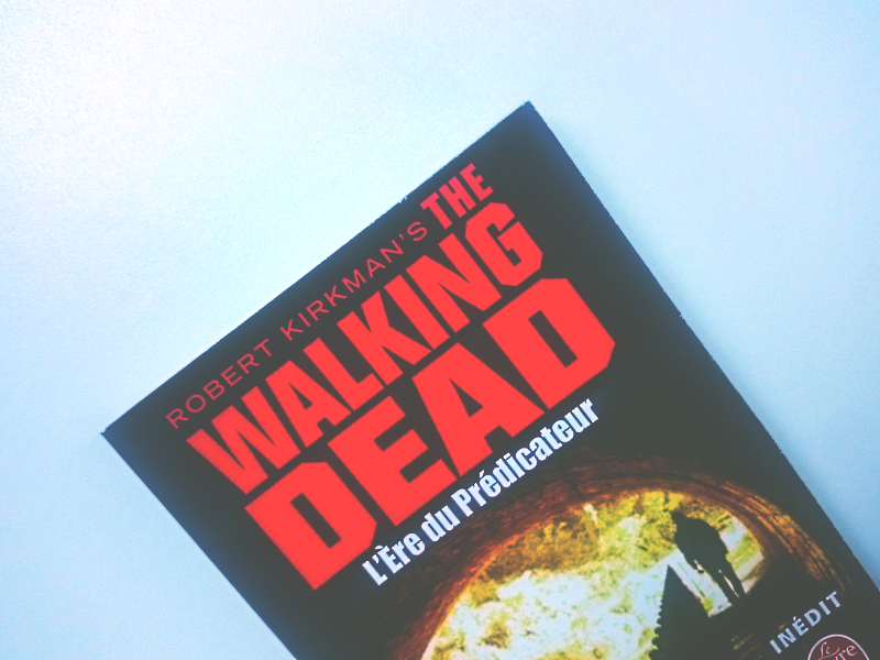 the walkind dead : l'ere du prédicateur mes dernières lectures