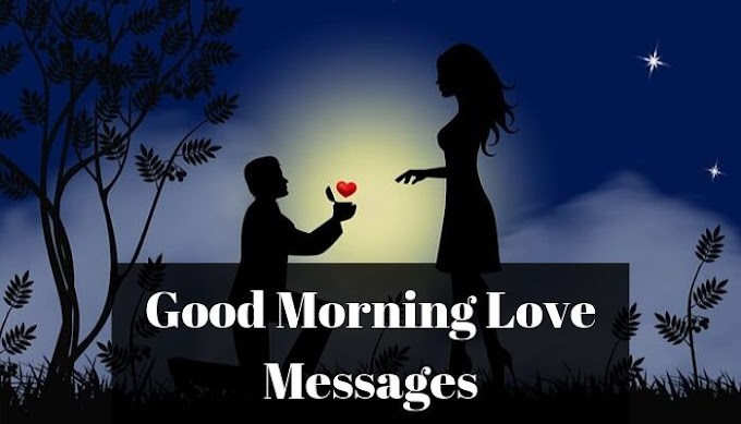 Good Morning Messages | Good Morning Love Messages in Hindi or English