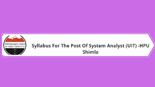 Syllabus For The Post Of System Analyst (UIT) -HPU Shimla