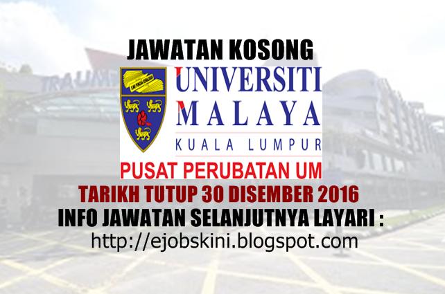 Jawatan Kosong Pusat Perubatan Universiti Malaya (PPUM) Disember 2016
