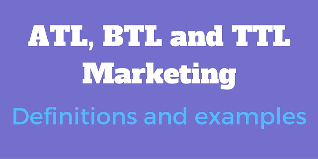 ATL, BTL and TTL Marketing - Definitions And Examples