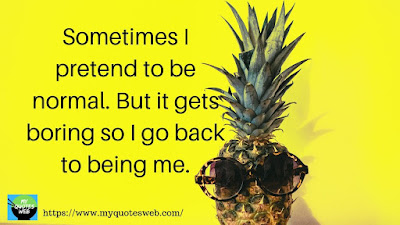 Sometimes I pretend to be | quotes whats app status