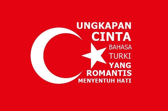 Ungkapan Cinta Dalam Bahasa Turki yang