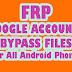 FRP / GOOGLE ACCOUNT BYPASS