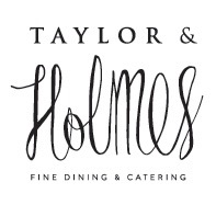 Taylor & Holmes Fine Dining & Catering