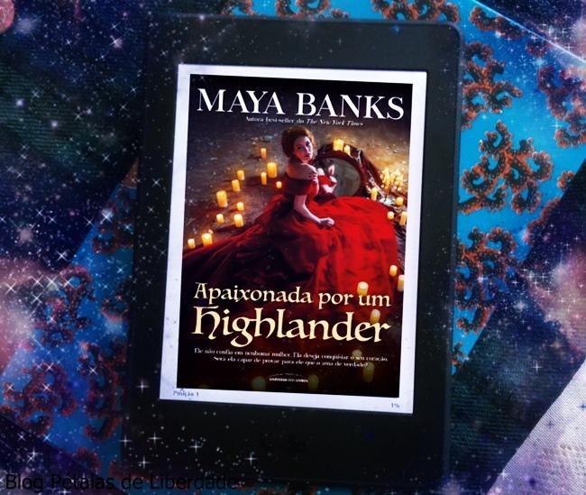 Resenha, livro, Apaixonada-Por-Um-Highlander, Maya-Banks, Universo-Dos-livros, blog-literario, petalas-de-liberdade, trilogia-mccabe, capa, foto, kindle