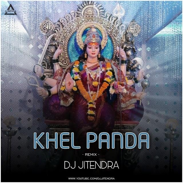 KHEL PANDA - REMIX - DJ JITENDRA