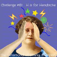 http://snarkystampers.blogspot.com/2020/01/soss-151-h-for-headache.html