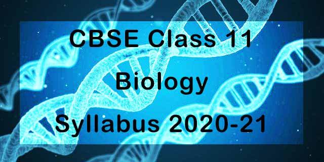 CBSE Class 11 Biology Syllabus 2020-21