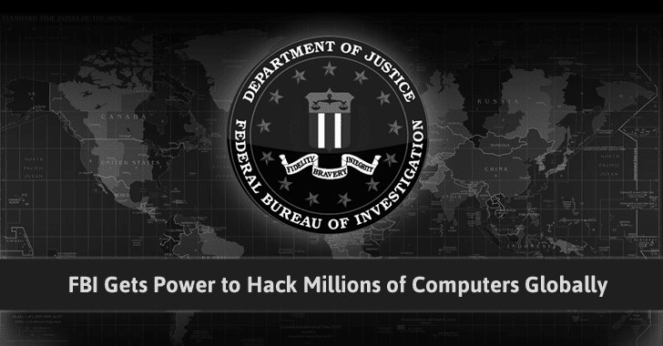 Rule 41 — FBI Gets Expanded Power to Hack any Computer in the World