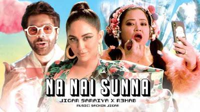 Na Nai Sunna Song Sachin Jigar ft.R3HAB LyricsTuneful