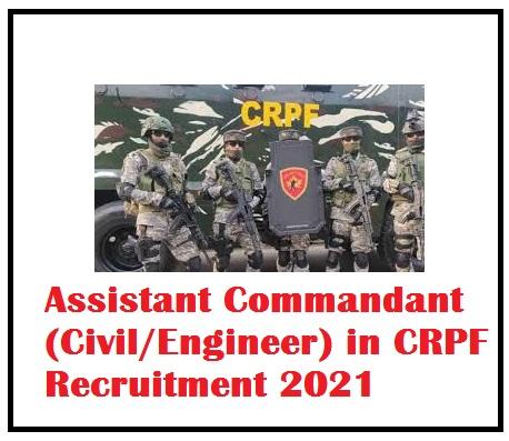 Assistant Commandant (Civil/Engineer) in CRPF Recruitment 2021