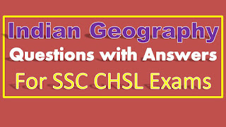 Indian Geography Questions with Answers for SSC Examinations