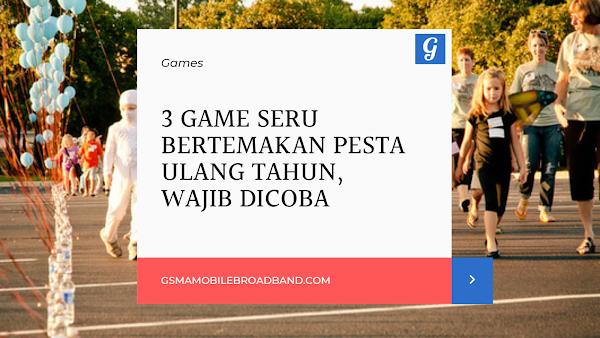 3 Game Seru Bertemakan Pesta Ulang Tahun, Wajib dicoba