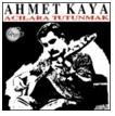 Ahmet KAYA Sivastopol Marşı sözü