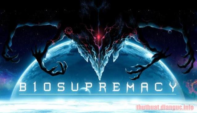 Download Game Biosupremacy Full Crack