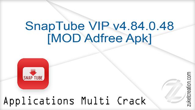 SnapTube VIP v4.84.0.48 [MOD Adfree Apk]