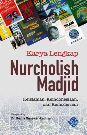 Karya Lengkap Nurcholish Madjid PDF Penulis Nurcholish Madjid