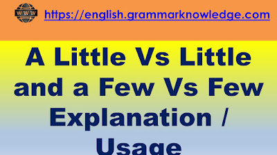 A Little Vs Little and a Few Vs Few Explanation / Usage
