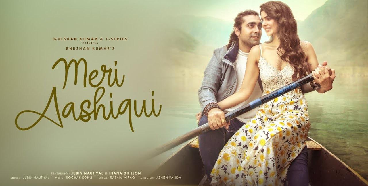 Meri Aashiqui Lyrics in english :- Jubin Nautiyal   Ihana Dhillon   Altamash Faraz