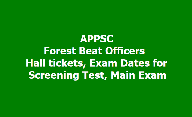 APPSC Forest Beat Officers Hall tickets, Exam Dates for Screening Test, Main Exam 2019