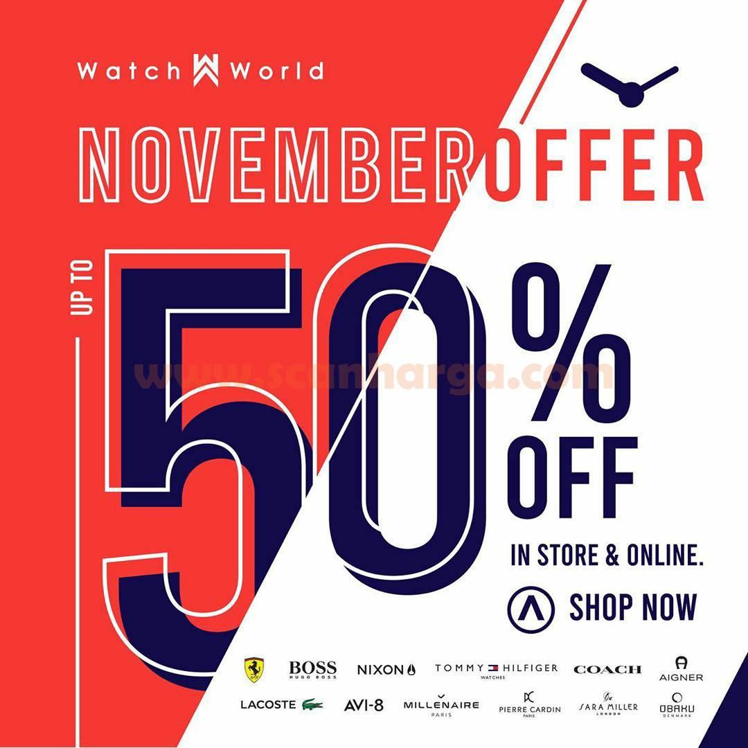 Promo Watch World November Offer Discount Up To 50% Off*