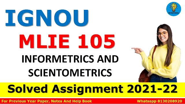 MLIE 105 INFORMETRICS AND SCIENTOMETRICS Solved Assignment 2021-22