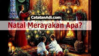 natal merayakan apa?