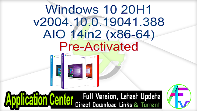 Windows 10 20H1 v2004.10.0.19041.388 AIO 14in2 (x86-64) Pre-Activated