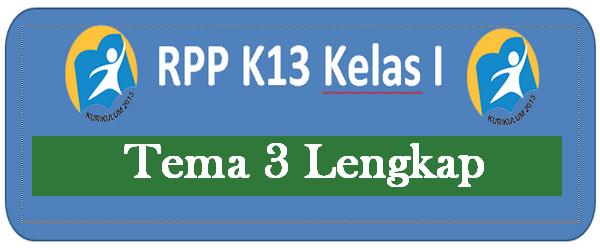 RPP Kelas 1 Tema 3 SD/MI K13 Siap Edit