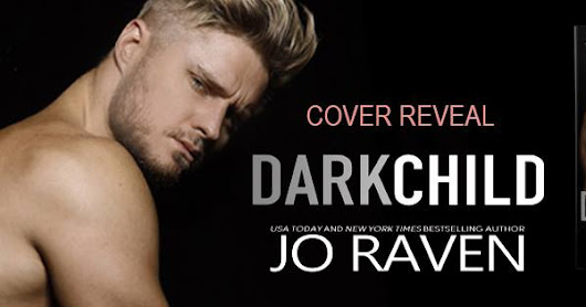 COVER REVEAL - DARK CHILD BY JO RAVEN