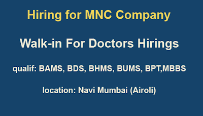 Walk-in For Doctors Hirings- Bds/bhms/mbbs,/bams/bpt For a MNC -mumbai