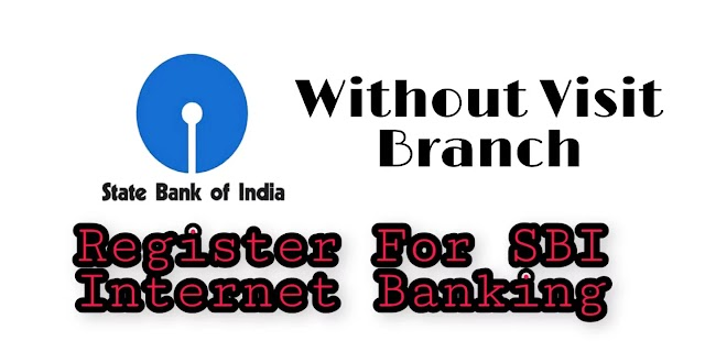 How To Register For SBI Net Banking Without Visiting Branch