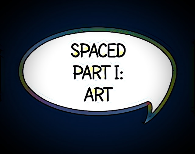 """Comic book-style dialogue bubble on a dark background with the words """"Spaced - Part I: Art"""""""