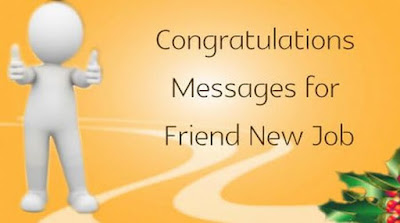Congratulations Message For New Job To Friend.
