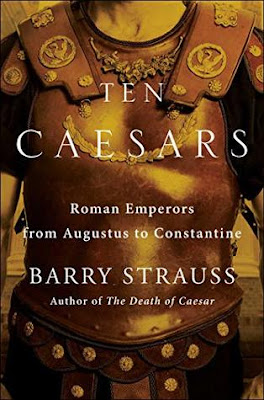 Review: Ten Caesars: Roman Emperors from Augustus to Constantine by Barry S. Strauss
